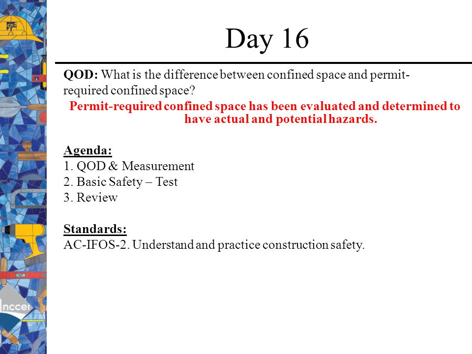 Day 16 QOD: What is the difference between confined space and permit-