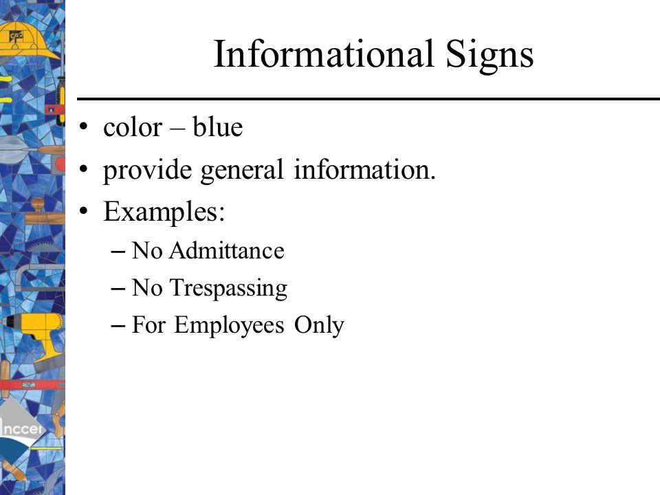 Informational Signs color – blue provide general information.