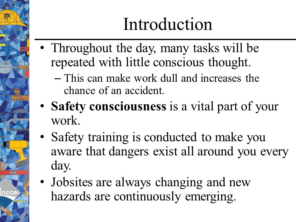 Introduction Throughout the day, many tasks will be repeated with little conscious thought.