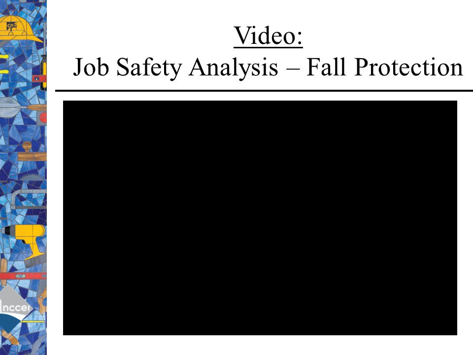Video: Job Safety Analysis – Fall Protection