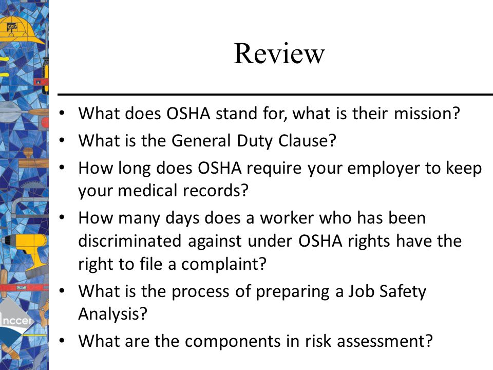 Review What does OSHA stand for, what is their mission