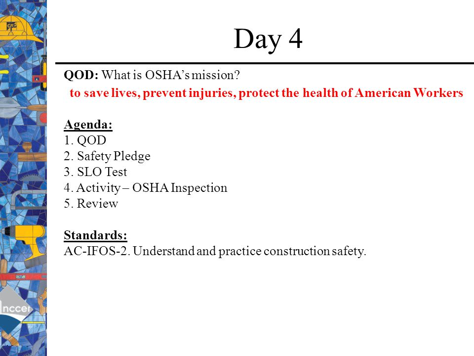 Day 4 QOD: What is OSHA's mission