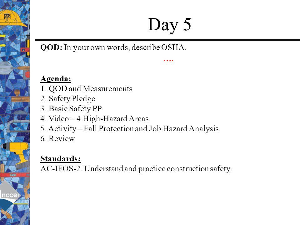 Day 5 QOD: In your own words, describe OSHA. …. Agenda: