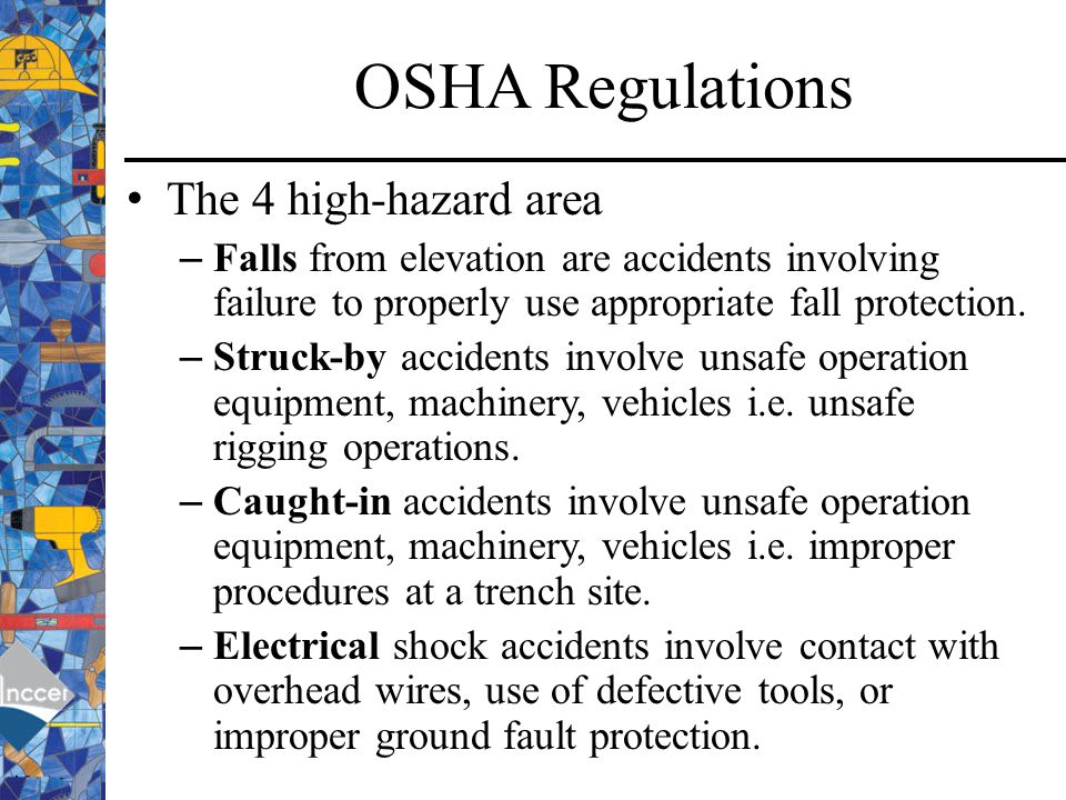 OSHA Regulations The 4 high-hazard area