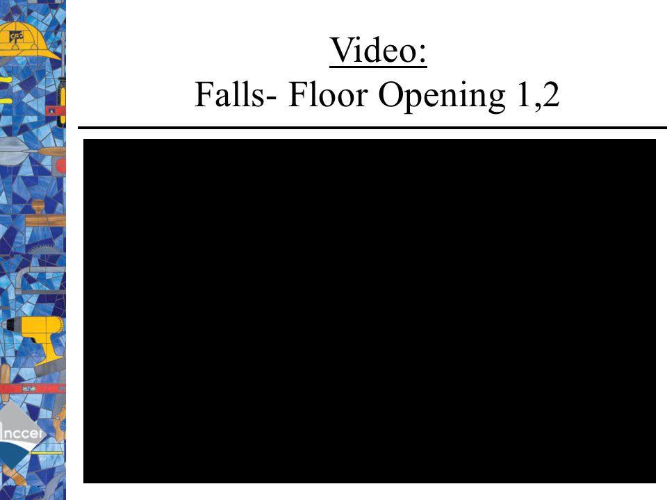 Video: Falls- Floor Opening 1,2