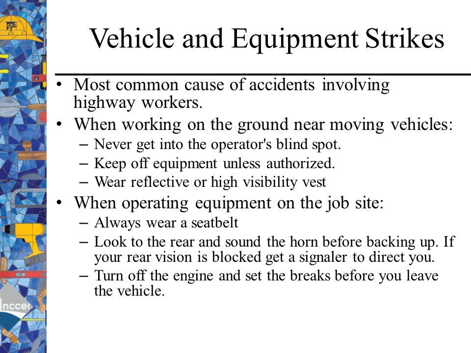 Vehicle and Equipment Strikes