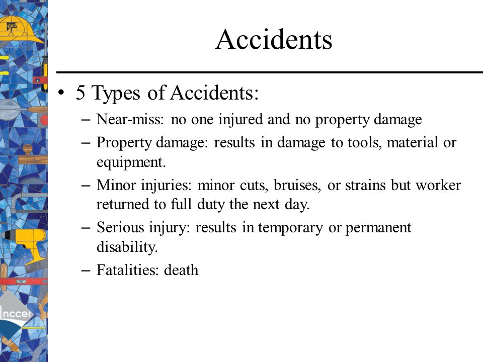 Accidents 5 Types of Accidents:
