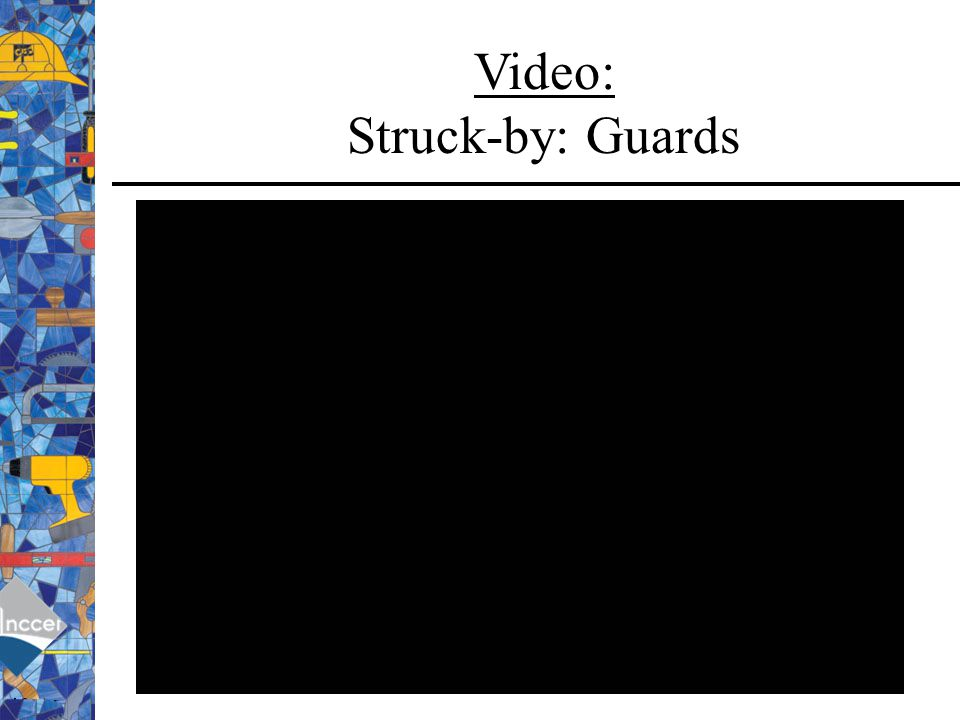 Video: Struck-by: Guards