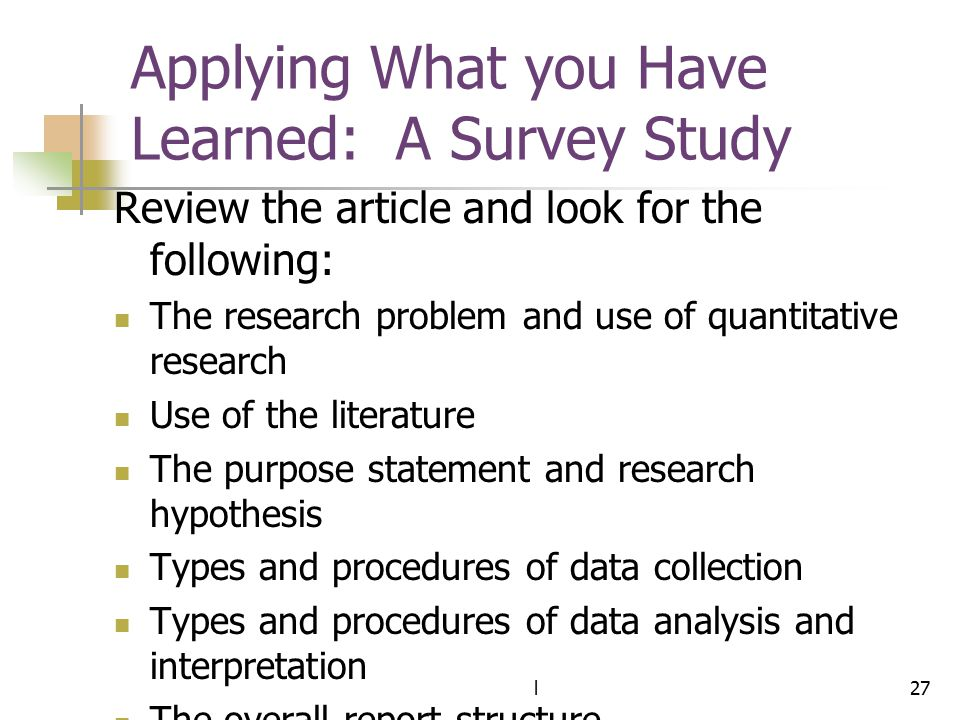 Applying What you Have Learned: A Survey Study