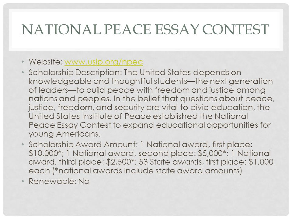 national peace essay competition National peace essay contest website:    who's eligible: high school students in grades 9-12 award amount: $2,500, paid  trip.