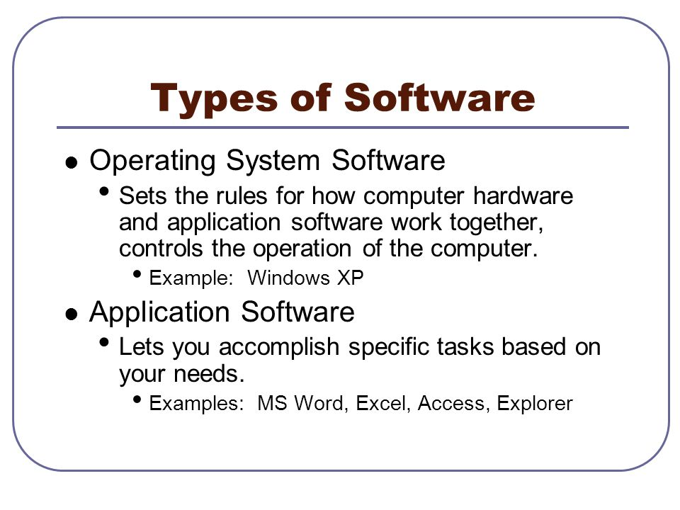 types of software systems Computer software, or simply software, is a collection of data or computer instructions that tell the computer how to work, in contrast to the physical hardware from which the system is built, that actually performs the work in computer science and software engineering, computer software is all information processed by computer systems, programs and data.