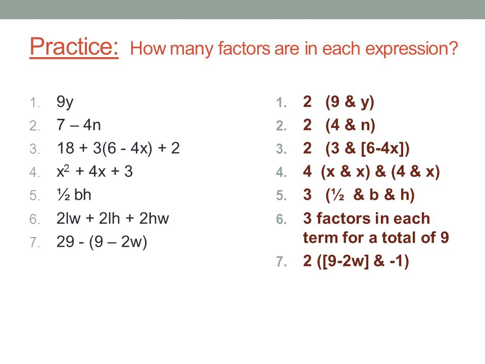 Practice: How many factors are in each expression