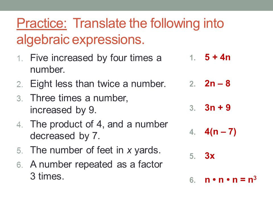 Practice: Translate the following into algebraic expressions.