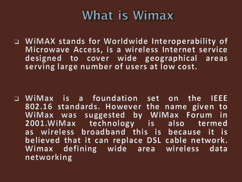 5 What Is Wimax Stands For Worldwide Interoperability Of Microwave Access A Wireless Internet