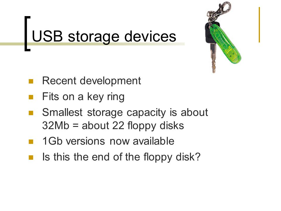 USB storage devices Recent development Fits on a key ring