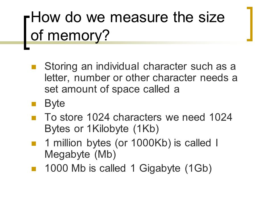 How do we measure the size of memory