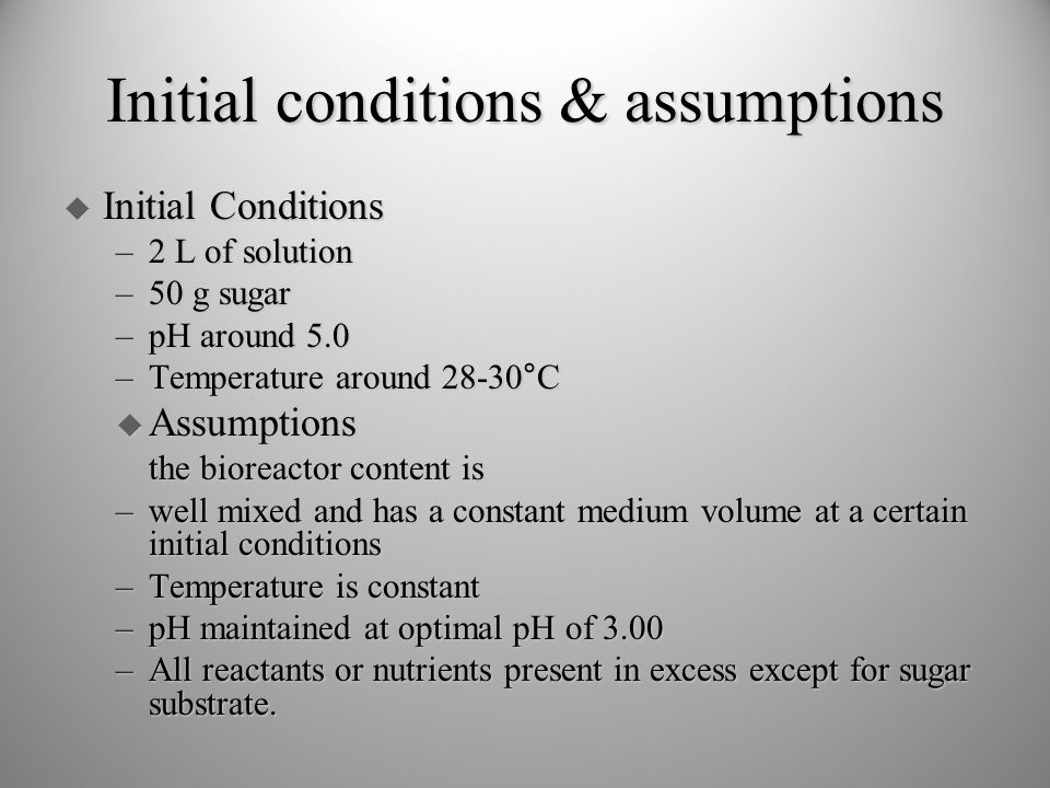 Initial conditions & assumptions