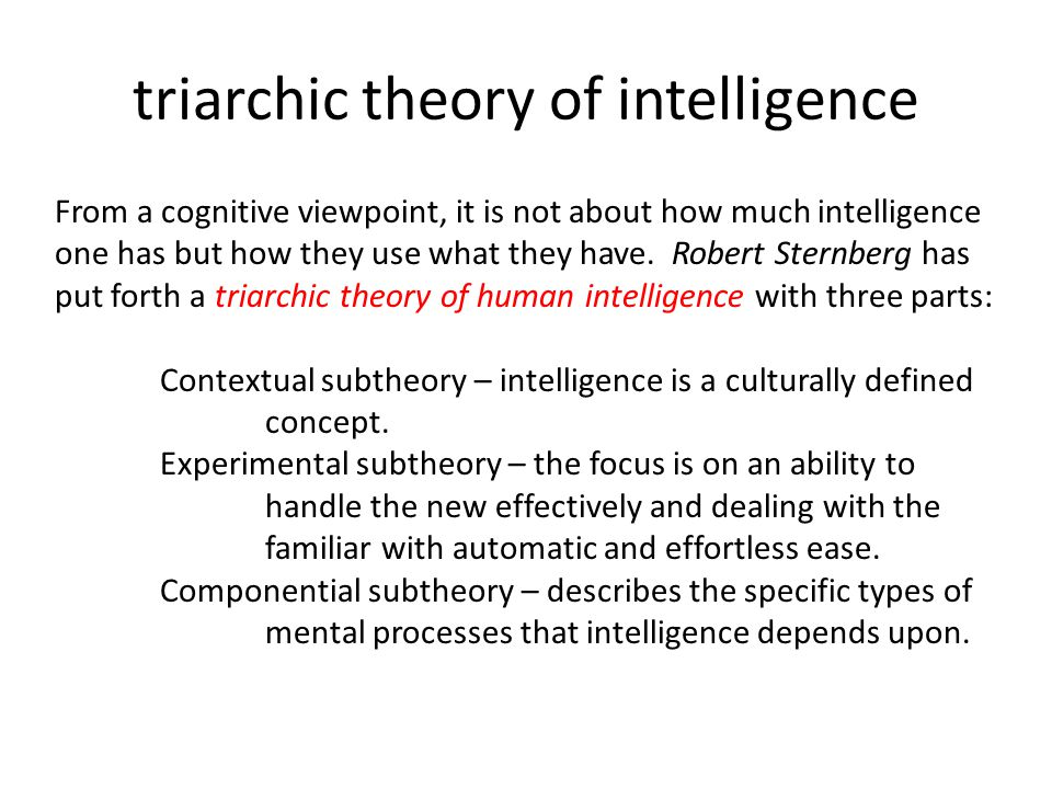 triarchic theory of intelligence The biographical profile of robert j sternberg, focusing on his/her contributions to the development of intelligence theory and testing.