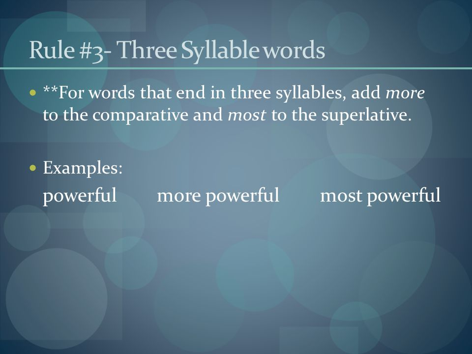 Rule #3- Three Syllable words