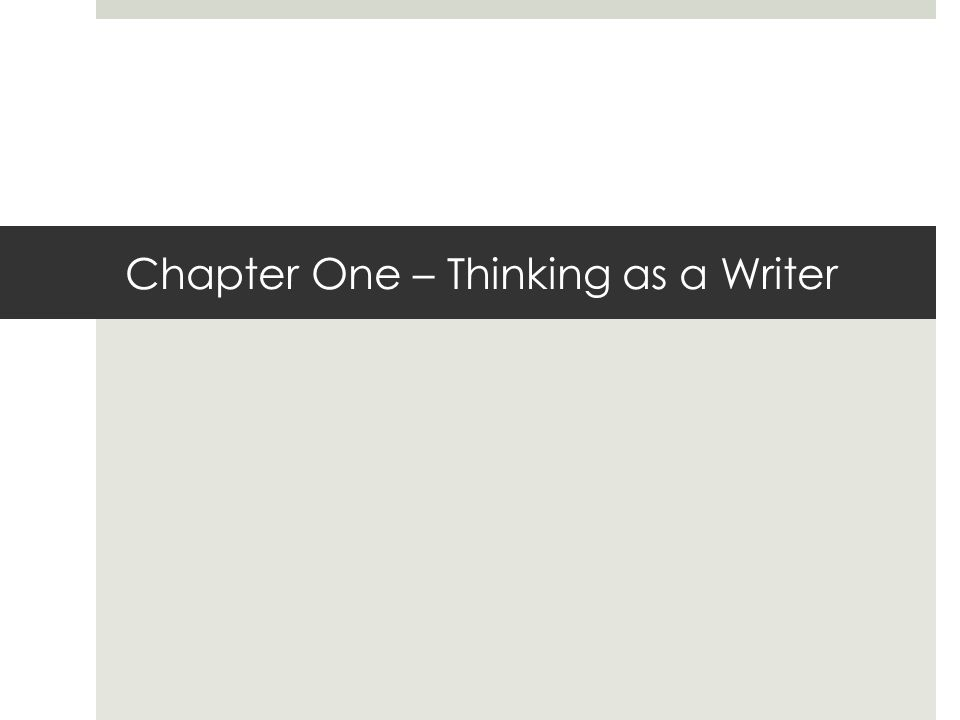 Chapter One – Thinking as a Writer