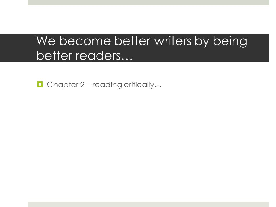 We become better writers by being better readers…