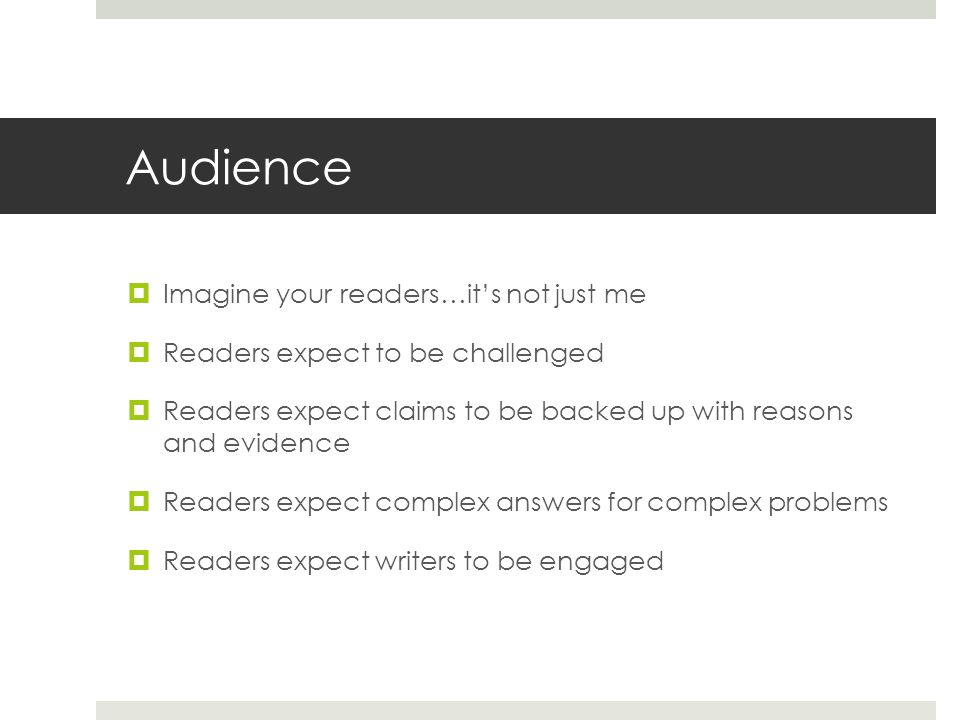 Audience Imagine your readers…it's not just me