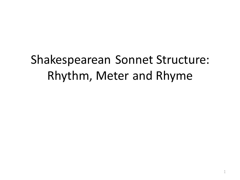 Shakespearean Sonnet Structure: Rhythm, Meter and Rhyme