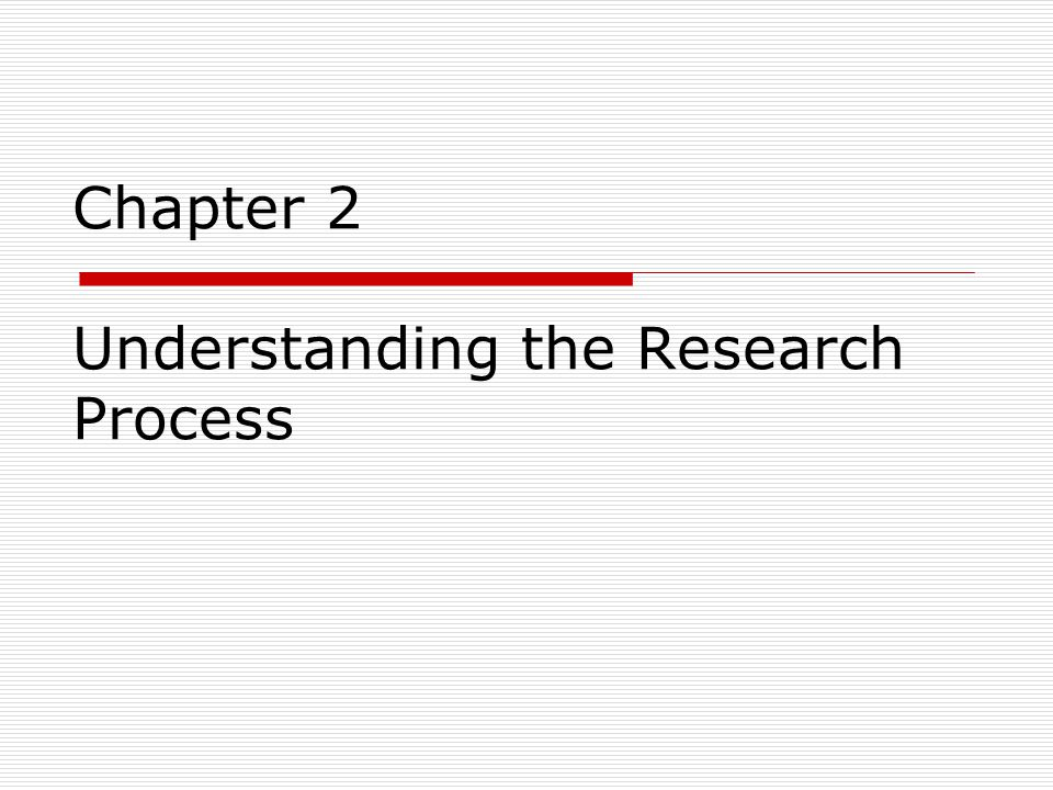 Chapter 2 Understanding the Research Process