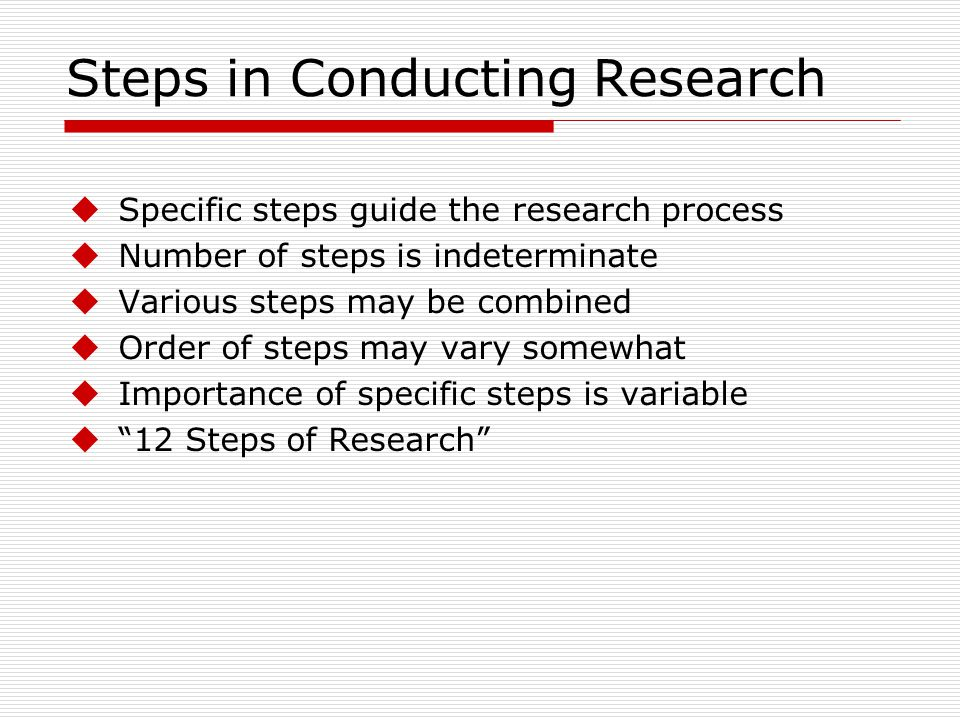 different steps in conducting a research paper How to conduct research: an overview there are many different types of research the first step in conducting a useful study is defining what you're looking at.