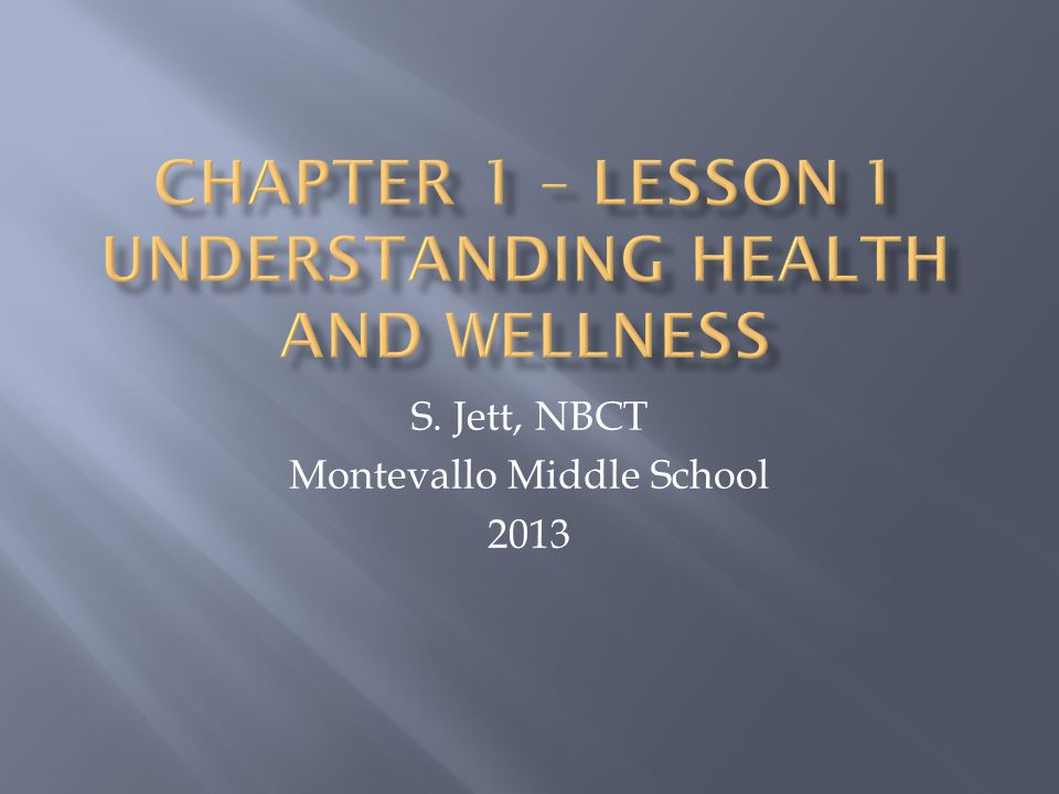 Chapter 1 – Lesson 1 Understanding health and wellness