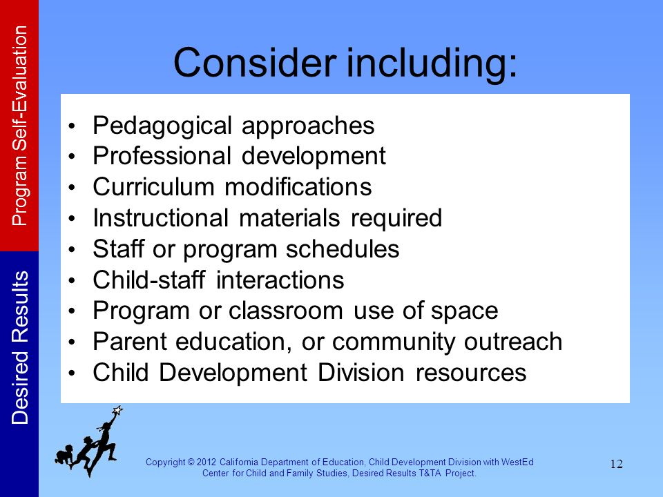 Consider including: Pedagogical approaches Professional development