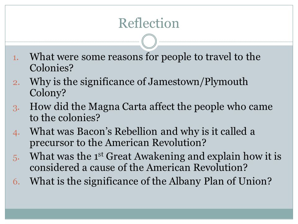 the reasons why american colonies was established The pilgrims and puritans come to america as you read previously, colonists came to america for many reasons they came to explore, to make money, to spread and practice their religion freely, and to live on.