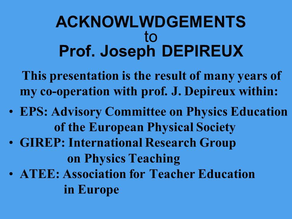 ACKNOWLWDGEMENTS to Prof. Joseph DEPIREUX