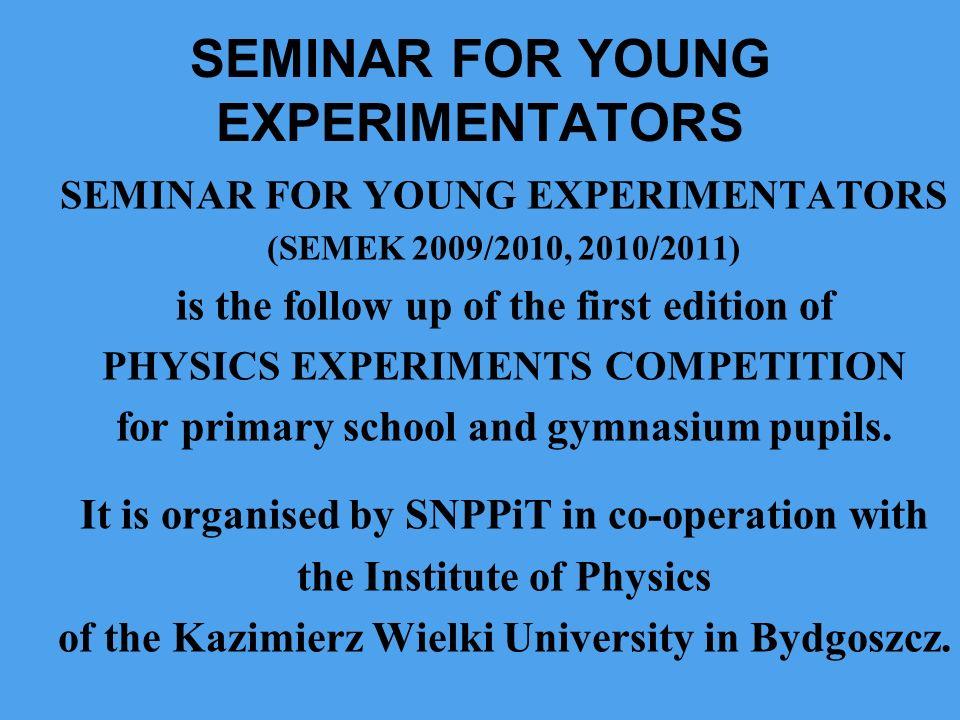SEMINAR FOR YOUNG EXPERIMENTATORS