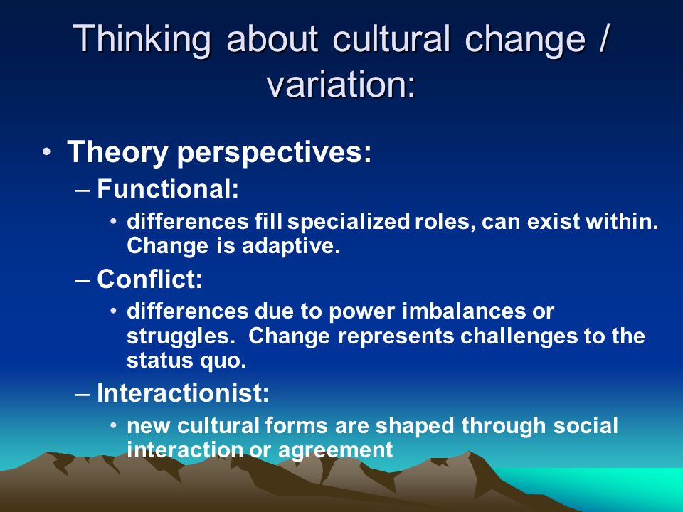 """cultural variation and culture change essay They too can be moved across all sorts of differences and borders and so  the  political meaning of cultural translation is not a quality external to the  to be  sure, people interested in culture and arts, mostly members of the  in the early  1920s with walter benjamin's seminal essay """"the task of translator""""."""