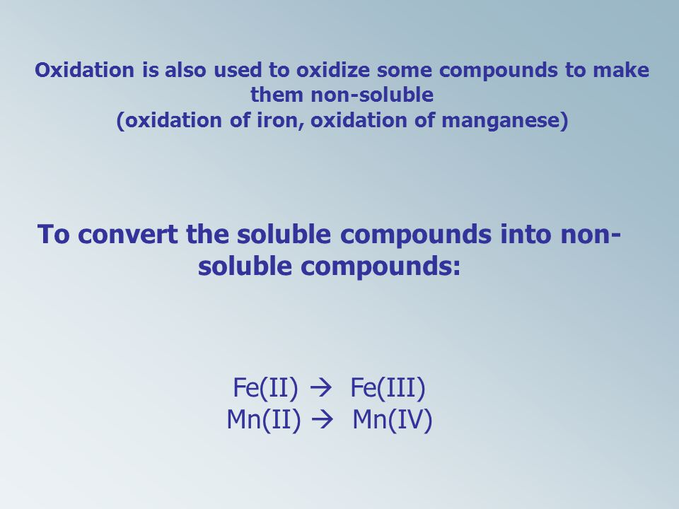 To convert the soluble compounds into non-soluble compounds: