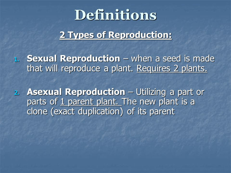 2 Types of Reproduction:
