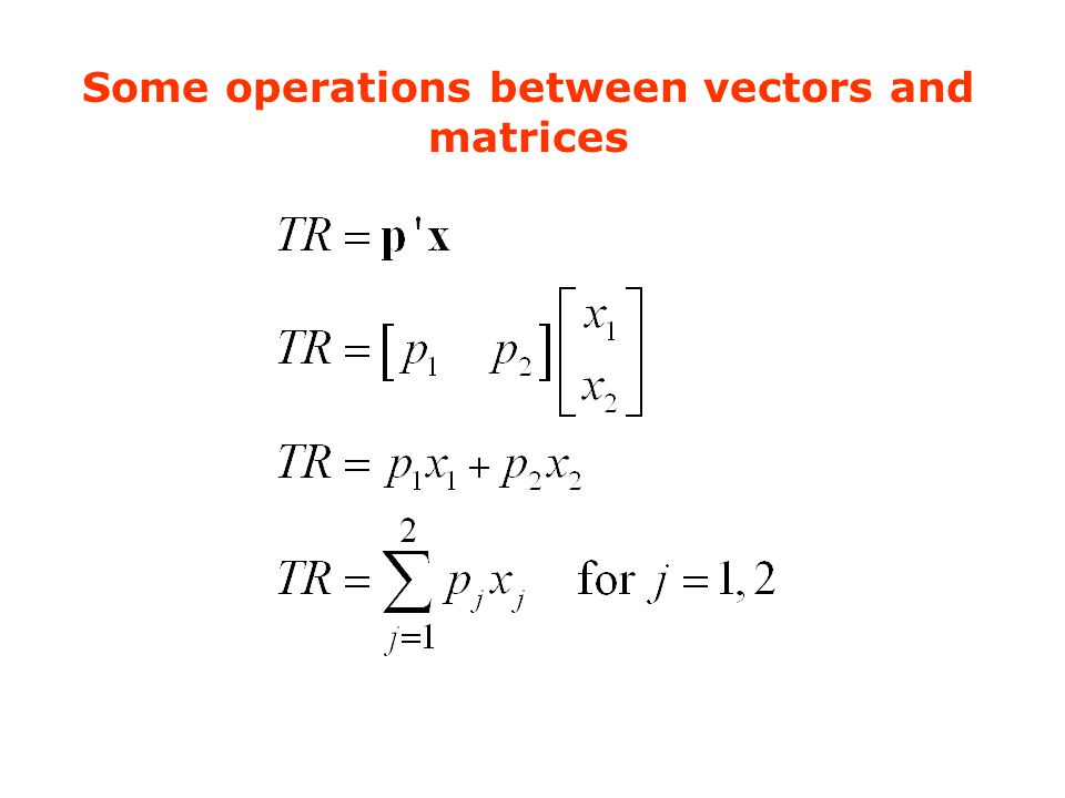 Some operations between vectors and matrices