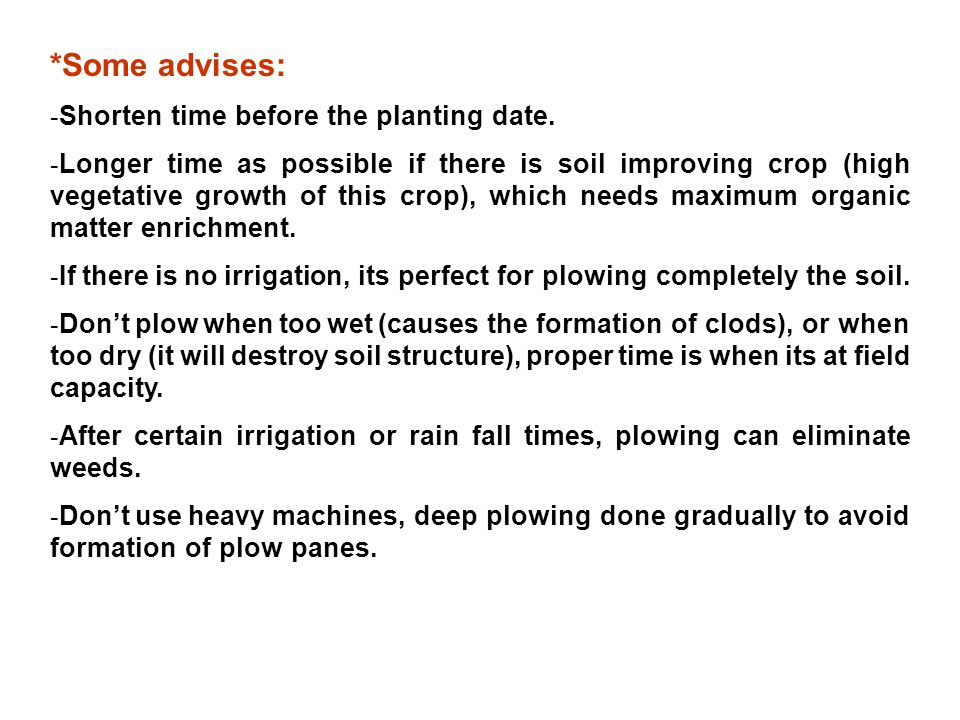 *Some advises: Shorten time before the planting date.