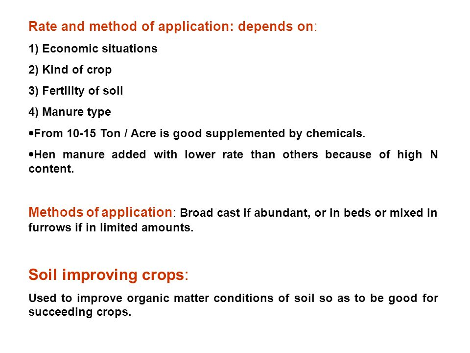 Soil improving crops: Rate and method of application: depends on:
