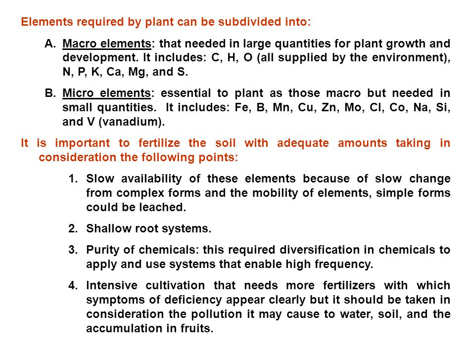 Elements required by plant can be subdivided into: