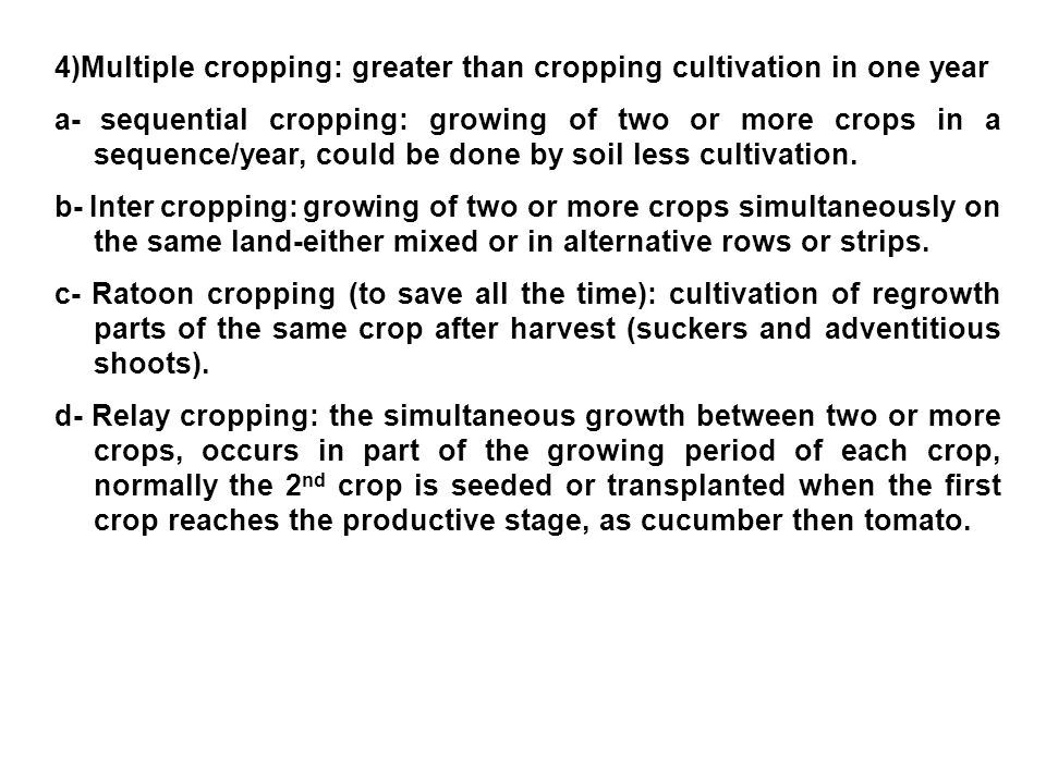 4)Multiple cropping: greater than cropping cultivation in one year