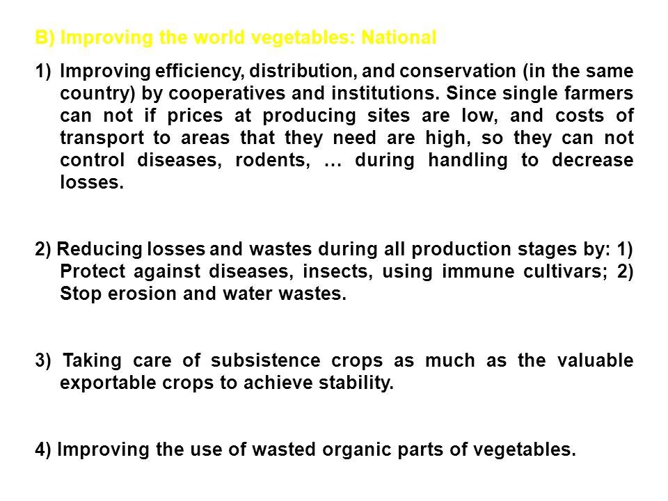 B) Improving the world vegetables: National