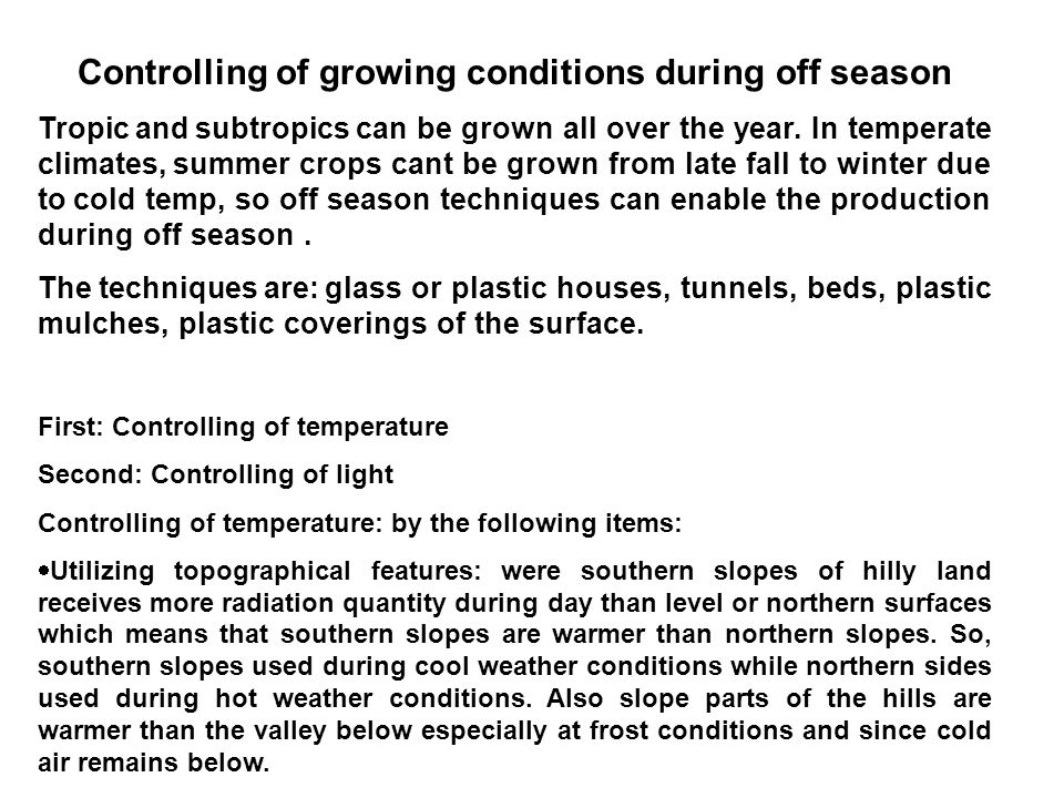 Controlling of growing conditions during off season