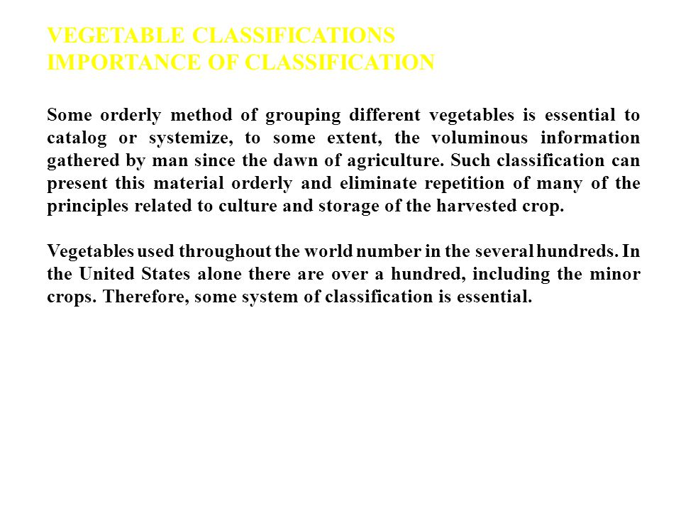 VEGETABLE CLASSIFICATIONS IMPORTANCE OF CLASSIFICATION