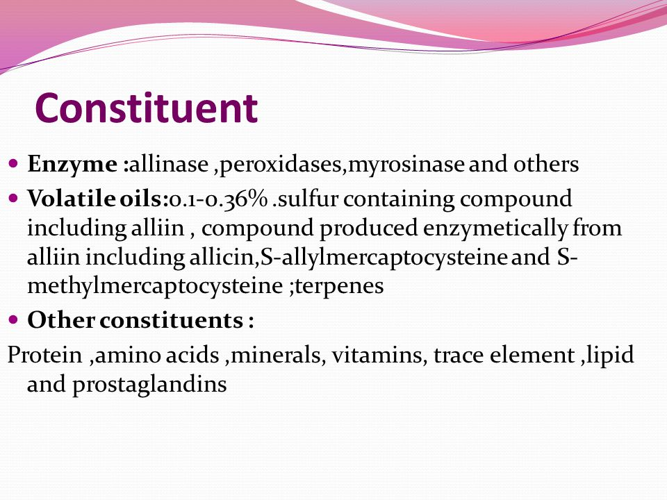 Constituent Enzyme :allinase ,peroxidases,myrosinase and others