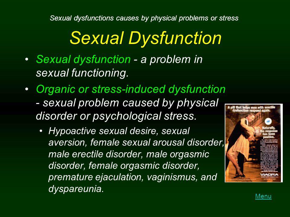 Sexual dysfunctions causes by physical problems or stress