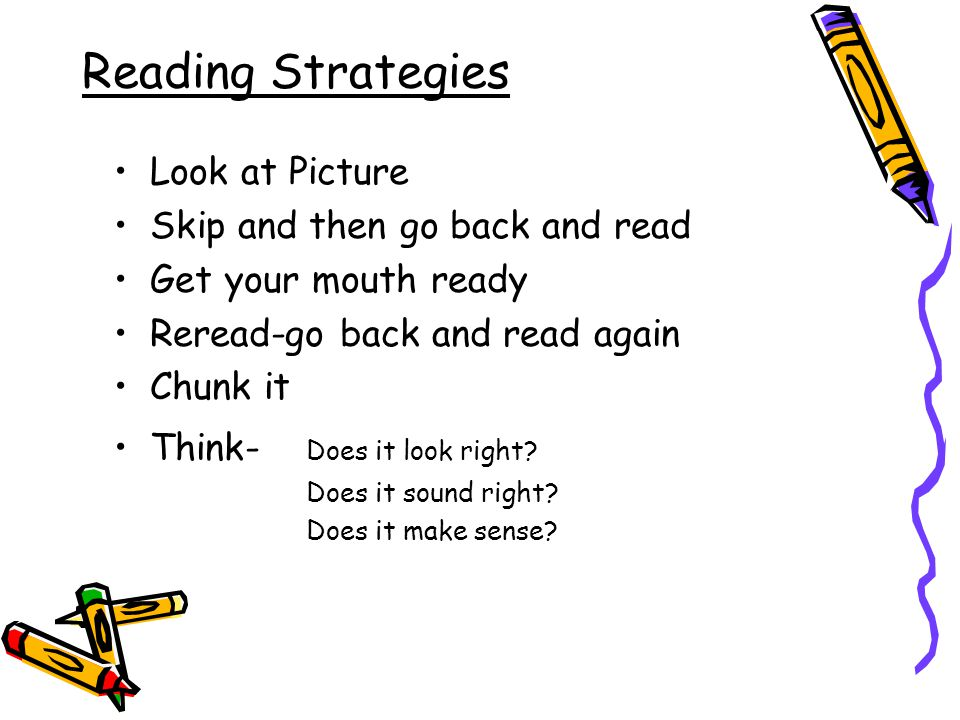 Reading Strategies Look at Picture Skip and then go back and read
