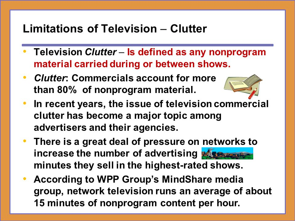 Limitations of Television – Clutter