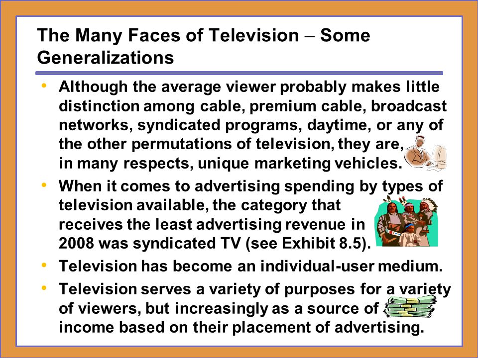 The Many Faces of Television – Some Generalizations